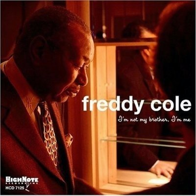 freddy cole i m not my brother me cover pho walker clay